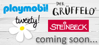 Coming Soon: playmobil, tweety!, DER GRÜFFELO, STEINBECK